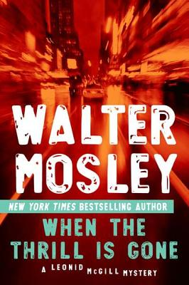 When the Thrill Is Gone By Mosley, Walter